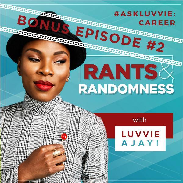 #AskLuvvie: Winning at Working - BONUS Episode 2