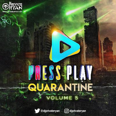 Private Ryan Presents Press Play Quarantine Volume 5 (clean)
