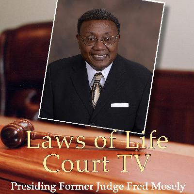 The Case of the Third Party Sickness on Laws of Life Court TV with Judge Fred Mosely