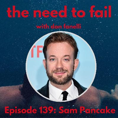 Episode 139: Sam Pancake