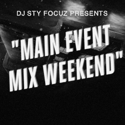 Episode 217 - Main Event Mix Weekend