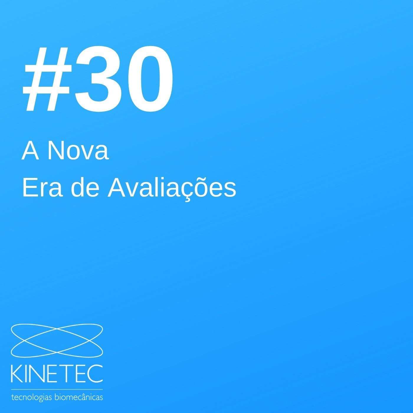#030 A Nova Era de Avaliações