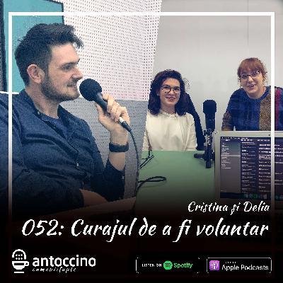 052. Cristina & Delia: Curajul de a fi voluntar #ICTR