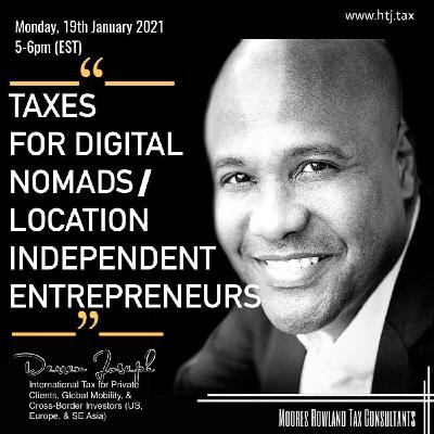 [ HTJ Podcast ] Taxes For Digital Nomads/Location Independent Entrepreneurs 19th January 2021