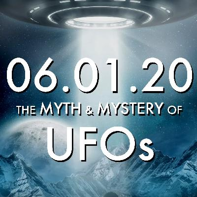 The Myth and Mystery of UFOs   MHP 06.01.20.