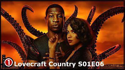 Bloco01 – Podcast: Lovecraft Country S01E06