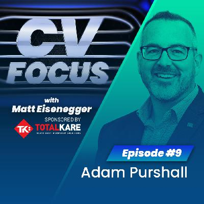 9: CV Focus episode 9 - Adam Purshall