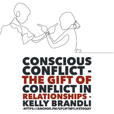 #23 - Conscious Conflict - The gift of conflict in relationships - Kelly Brändli