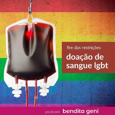 Doação de sangue LGBT: fim das restrições