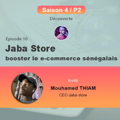 S4P2E10 - Jaba store, booster le e-commerce sénégalais