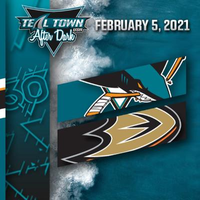 San Jose Sharks @ Anaheim Ducks - 2-5-2021 - Teal Town USA After Dark (Postgame)