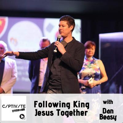 Dan Beasy - Following King Jesus Together
