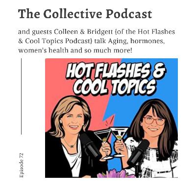 Hot Flashes & Cool Topics... {72}