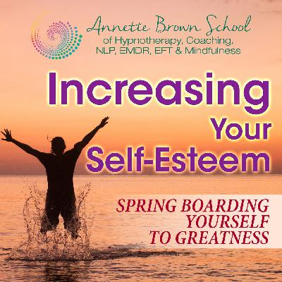 Increasing Your Self-Esteem