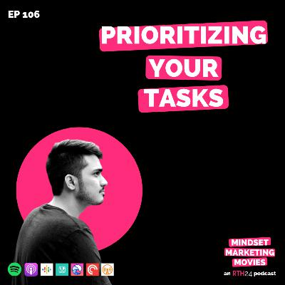 Prioritizing your Tasks || Ep 106 || an RTH24 podcast
