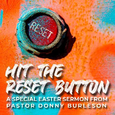 Part 1: Hit the Reset Button