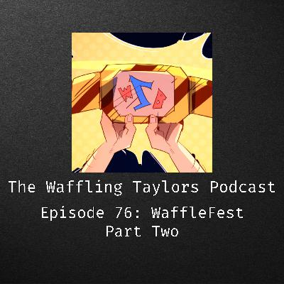 WaffleFest - Part Two