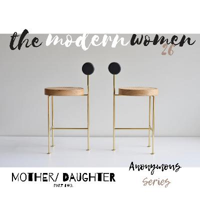 Anonymous Series // Pt. 2 Mother + Daughter