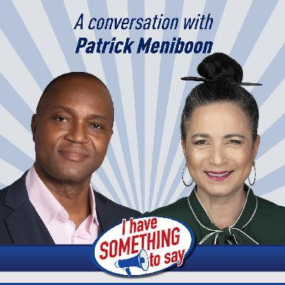 """Episode #104: """"I Have SOMETHING To Say"""" with special guest, Patrick Meniboon"""