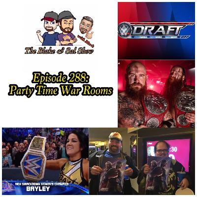 Episode 288: Party Time War Rooms