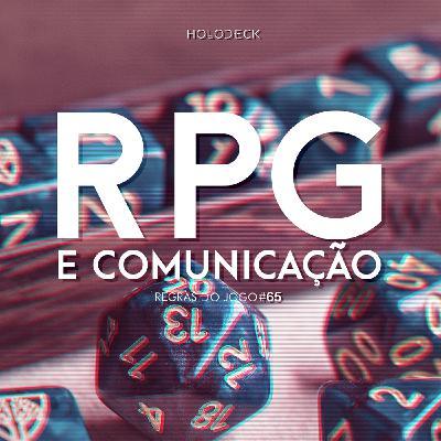 Regras do Jogo #66 – RPG e Comunicação