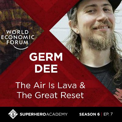 The Air Is Lava & The Great Reset with Germ Dee