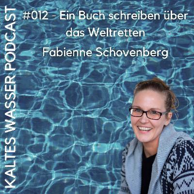 #012 Ein Buch schreiben über das Weltretten (Fabienne Schovenberg)