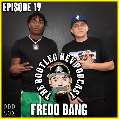 #19 - Fredo Bang