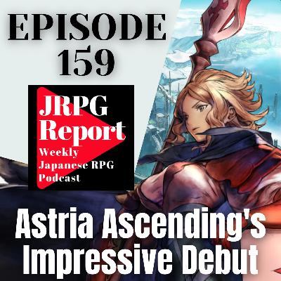 JRPG Report Episode 159 - Astria Ascending's Impressive Debut