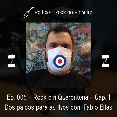 Rock em Quarentena - Fabio Elias: Dos palcos para as lives