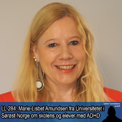 LL-284: Marie-Lisbet Amundsen om skolens møte med og tilpasning for elever med ADHD