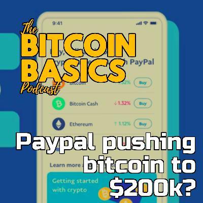 Paypal pushing bitcoin to $200k? | Bitcoin Basics (85)