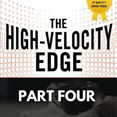 The High Velocity Edge: Part Four