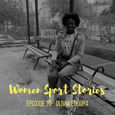 Episode 10 : Olivia Epoupa