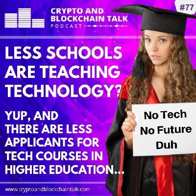 A Decline in Schools Teaching Tech? Yup, It's True. #77