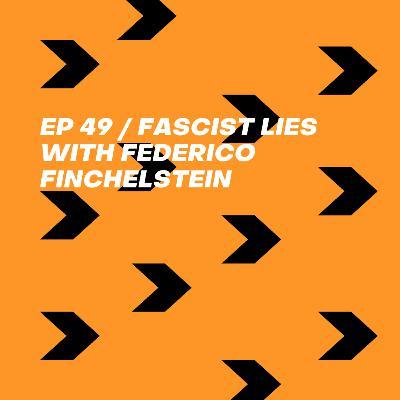 Fascist Lies with Federico Finchelstein