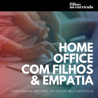 HOME OFFICE COM FILHOS & EMPATIA