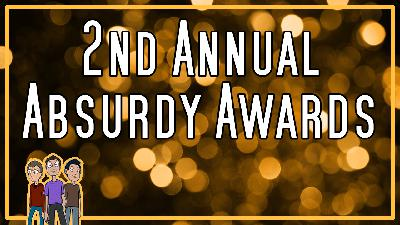 Episode 78: 2nd Annual Absurdy Awards