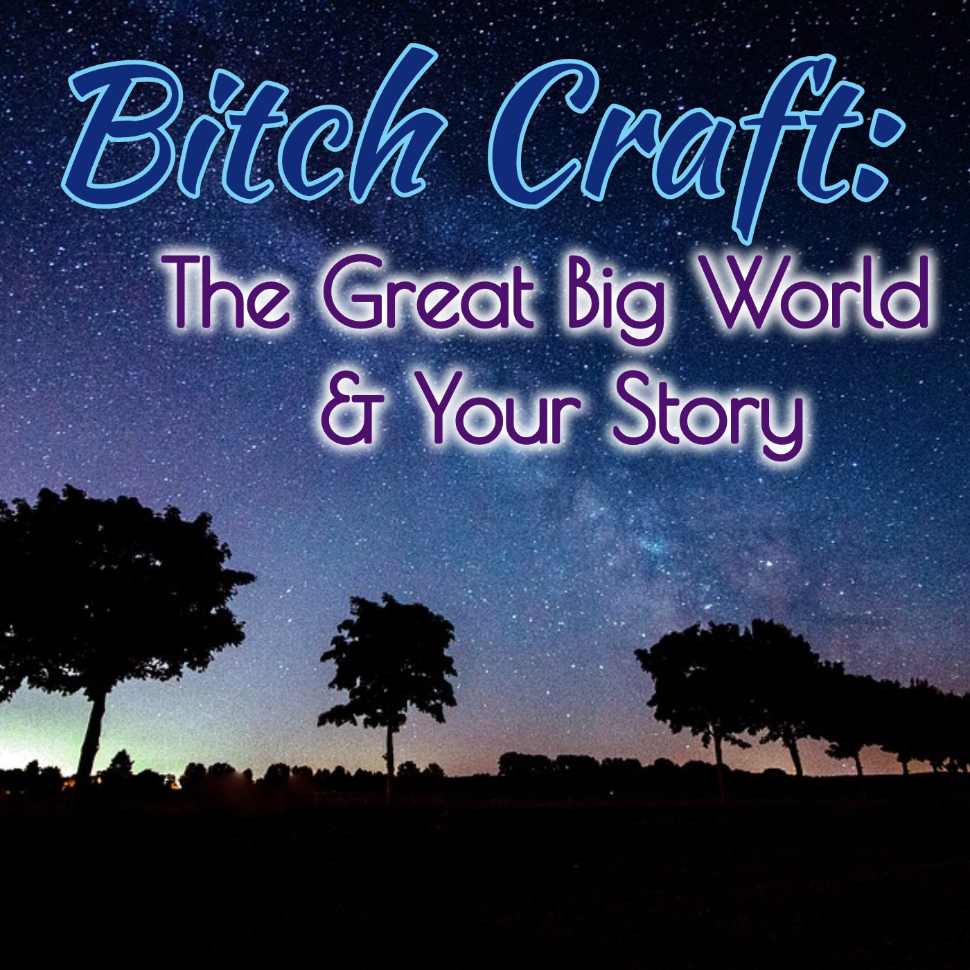 Bitch Craft: The Great Big World & Your Story