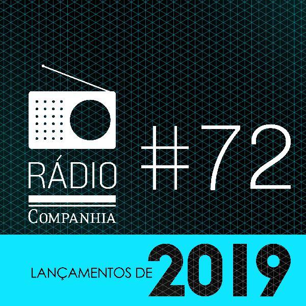 #72 - Os lançamentos de 2019