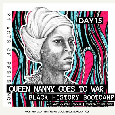Day 15: Queen Nanny Goes To War