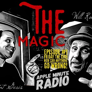 Magic Apple Radio Show #1 - Magicians Brent Geris & Will Roberts