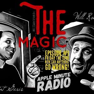 Magic Apple Radio Show #1 - Magicians Brent Geris & Will Roberts