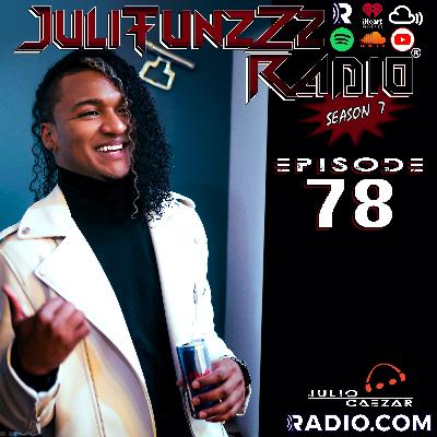 JuliTunzZz Radio Episode 78