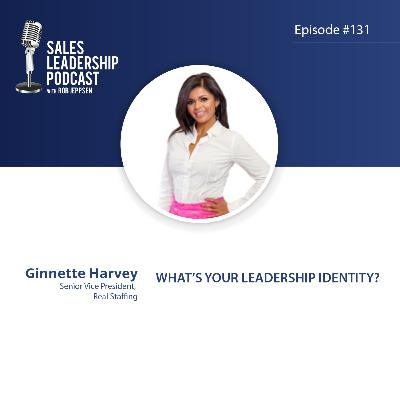 Episode 131: #131: Ginnette Harvey of Real Staffing — What's Your Leadership Identity?