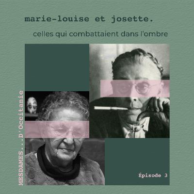 Épisode 3 - Marie-Louise & Josette