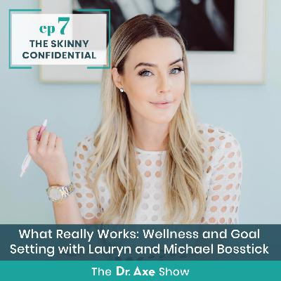 What Really Works: Wellness and Goal Setting with Lauryn & Michael Bosstick from The Skinny Confidential