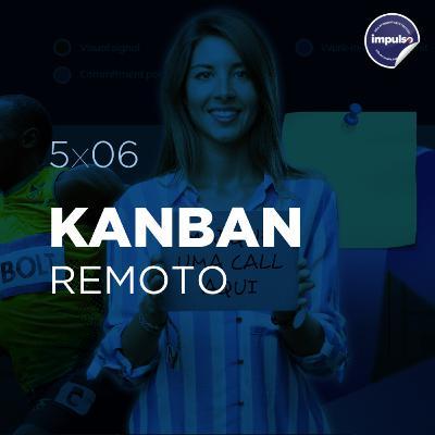 💻 5x06 - Short Tag #06: Kanban Remoto