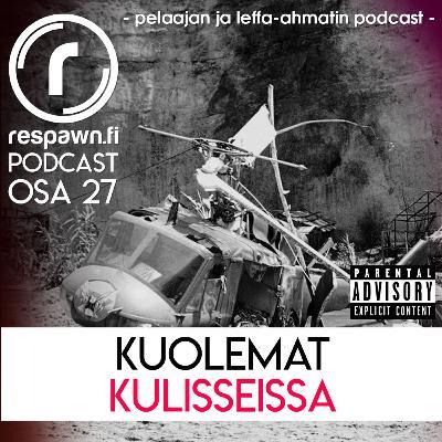 Respawn.fi Podcast, osa 27: Kuolemat kulisseissa