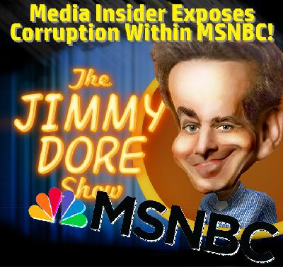 Insider Exposes Corruption Inside MSNBC!